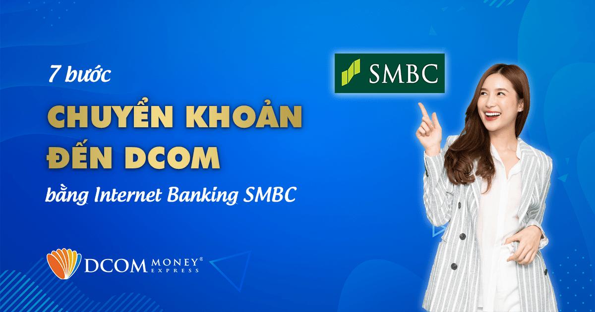 7 bước chuyển khoản đến DCOM bằng internet banking SMBC