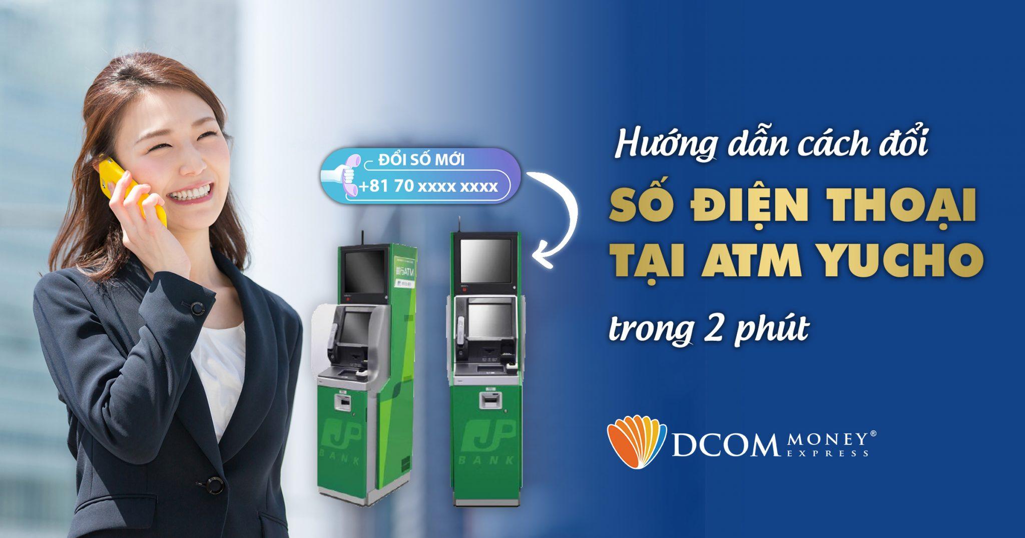 Cách đổi số điện thoại tại ATM yucho trong 2 phút