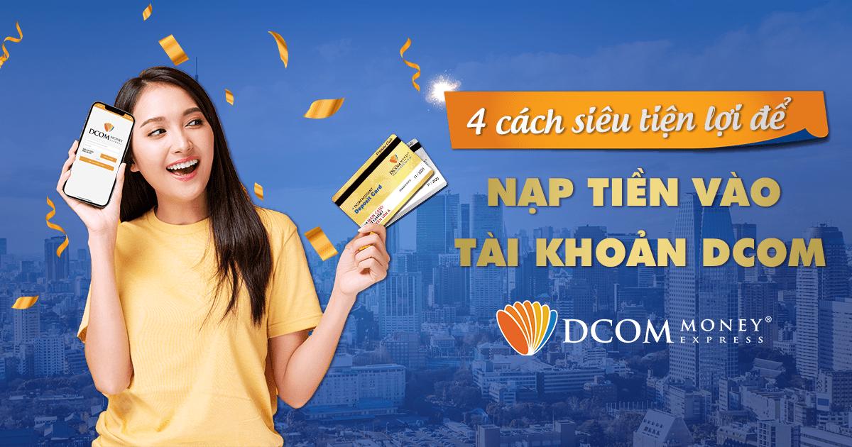 4 cách siêu tiện lợi để nạp tiền vào tài khoản DCOM